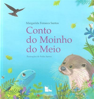 Conto do moinho do meio (Margarida Fonseca Santos)