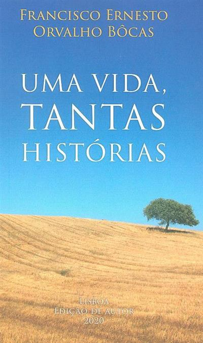Uma vida, tantas histórias (Francisco Ernesto Orvalho Bôcas)