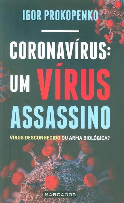Coronavírus, um vírus assassino (Igor Prokopenko)