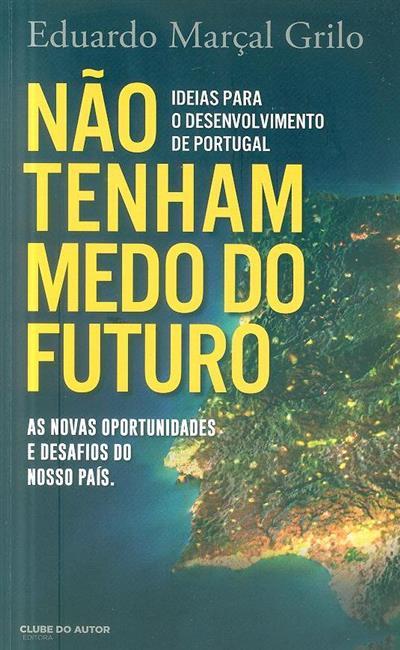 Não tenham medo do futuro (Eduardo Marçal Grilo)