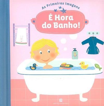É hora do banho! (il. Sophie Ledesma)