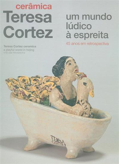 Cerâmica Teresa Cortez (coord. Sofia Campos Lopes)