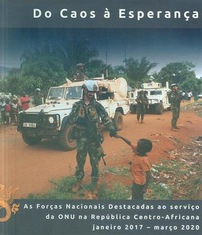 Do caos à Esperança, as Forças Nacionais destacadas ao serviço da ONU na República Centro-Africana, janeiro 2017 - março 2020 (Cristina Costa e Silva, Marco Serronha)