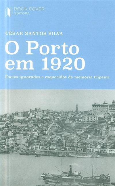O Porto em 1920 (César Santos Silva)