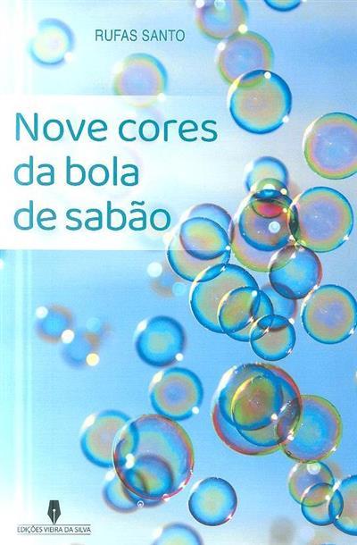 Nove cores da bola de sabão (Rufas Santo)