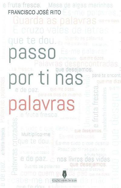 Passo por ti nas palavras (Francisco José Rito)