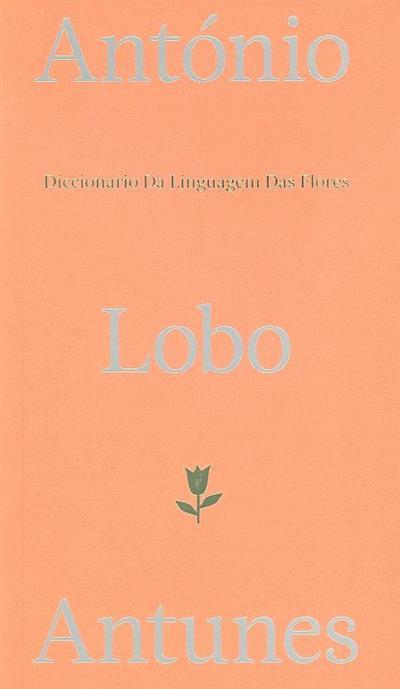 Dicionário da linguagem das flores (António Lobro Antunes)