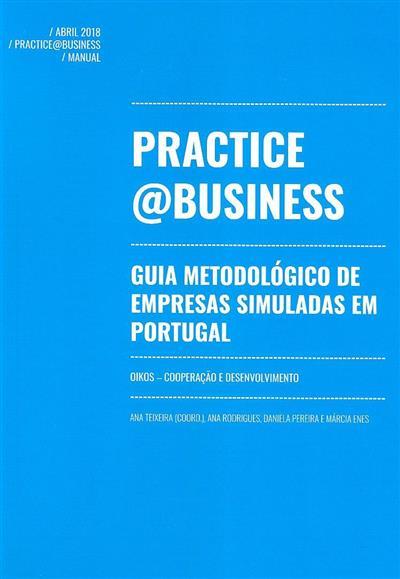Practice@business (Ana Rodrigues... [et al.])