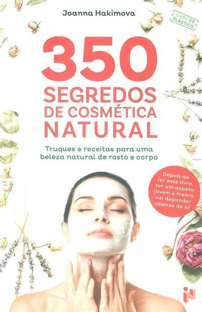 350 segredos de cosmética natural (Joanna Hakimova)
