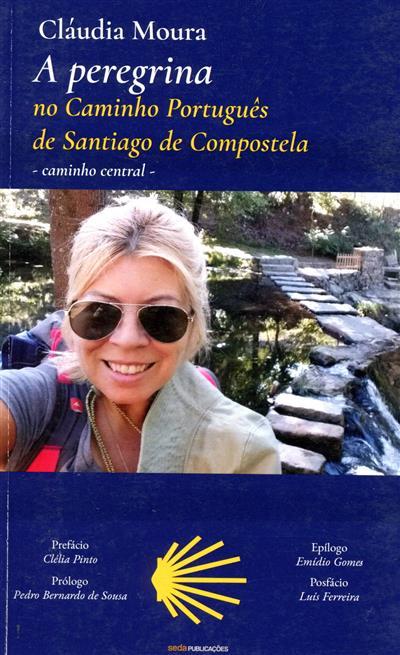 A peregrina no caminho português de Santiago de Compostela (Cláudia Moura)
