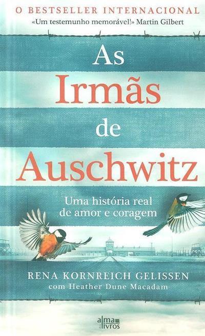 As irmãs de Auschwitz (Rena Kornreich Gelissen, Heather Dune Macadam)