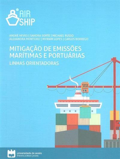 Mitigação de emissões marítimas e portuárias (Alexandra Monteiro... [et al.])