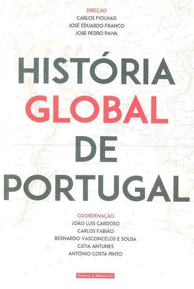 História global de Portugal (dir. Carlos Fiolhais, José Eduardo Franco, José Pedro Paiva)