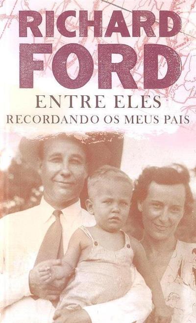 Entre eles, recordando os meus pais (Richard Ford)