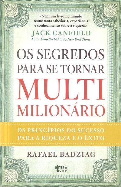Os segredos para se tornar multimilionário (Rafael Badziag)