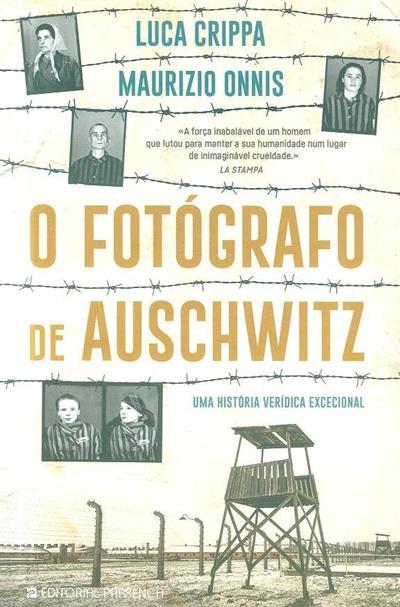 O fotógrafo de Auschwitz (Luca Crippa, Maurizio Onnis)