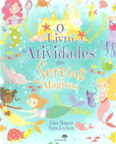 O livro de atividades das sereias mágicas (Lisa Regan)