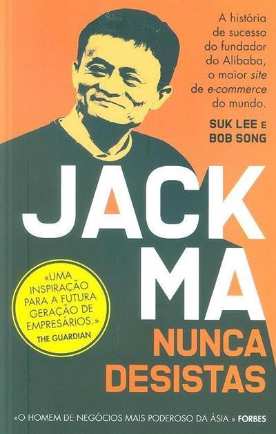 Jack Ma nunca desistas (Suk Lee, Bob Song)