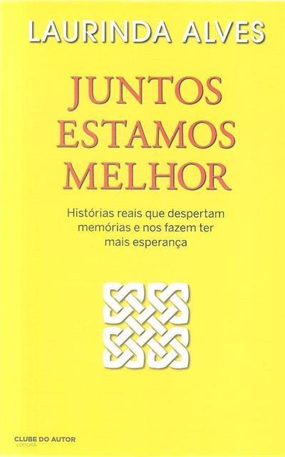 Juntos estamos melhor (Laurinda Alves)