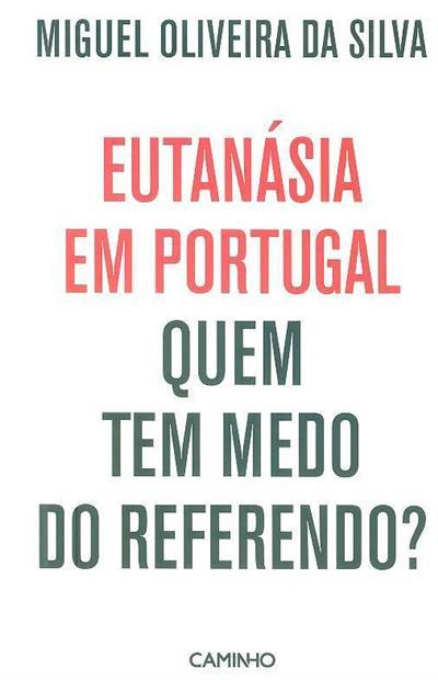 Eutanásia em Portugal (Miguel Oliveira da Silva)