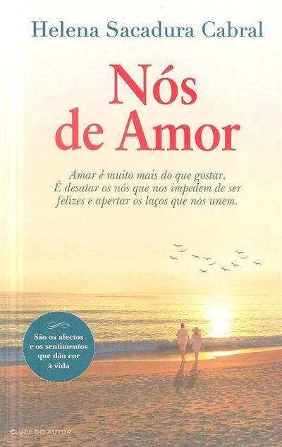 Nós de amor (Helena Sacadura Cabral)