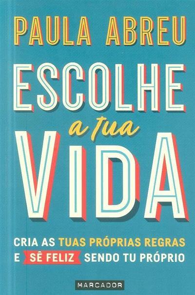 Escolhe a tua vida (Paula Abreu)