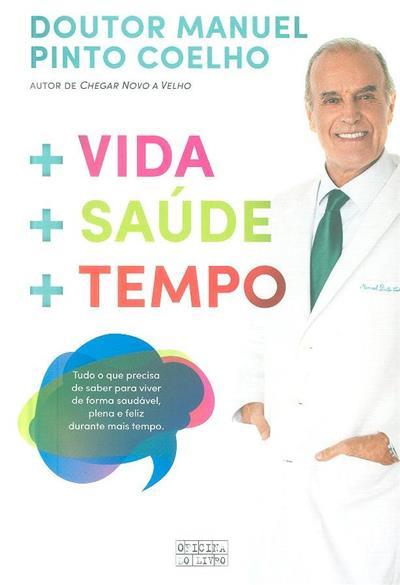 + Vida + saúde + tempo (Manuel Pinto Coelho)