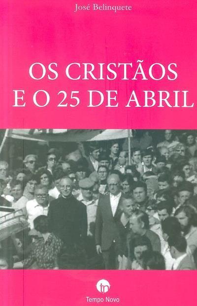 Os cristãos e o 25 de Abril (José Belinquete)