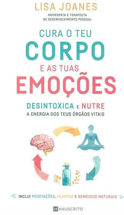 Cura o teu corpo e as tuas emoções (Lisa Joanes)