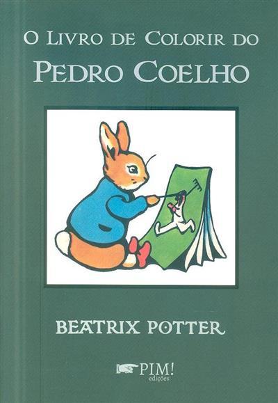 O livro de colorir do Pedro Coelho (Beatrix Potter)