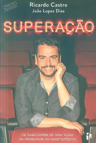 Superação (Ricardo Castro, João Lopes Dias)