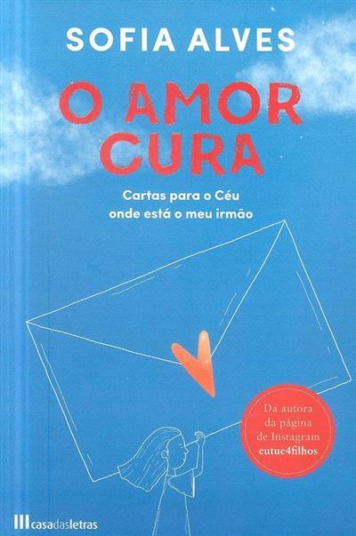 O amor cura (Sofia Alves)