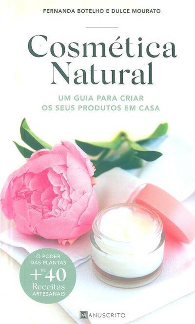 Cosmética natural (Fernanda Botelho, Dulce Mourato)