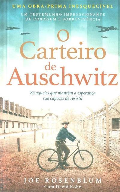 O carteiro de Auschwitz (Joe Rosenblum, David Kohn)