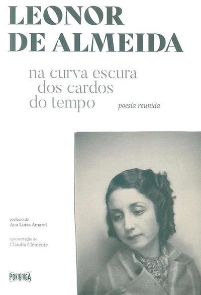 Na curva escura dos cardos do tempo (Leonor de Almeida)