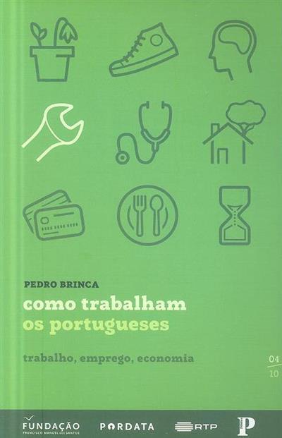 Como trabalham os portugueses (Pedro Brinca)