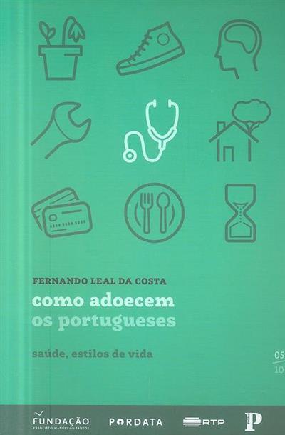 Como adoecem os portugueses (Fermando Leal da Costa)