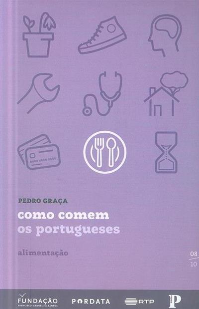 Como comem os portugueses (Pedro Graça)