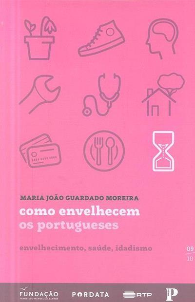 Como envelhecem os portugueses (Maria João Guardado Moreira)