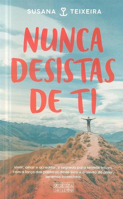 Nunca desistas de ti (Susana Teixeira)