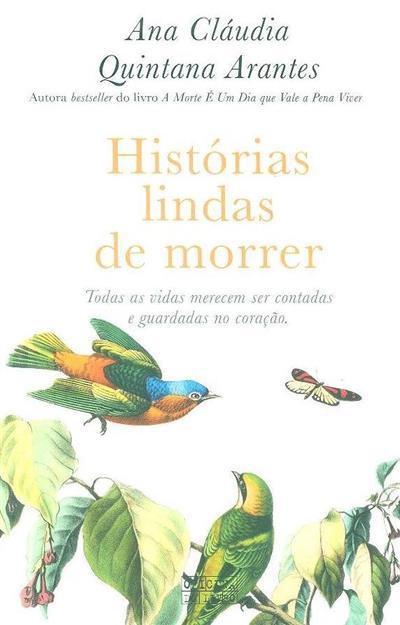 Histórias lindas de morrer (Ana Cláudia Quintana Arantes)