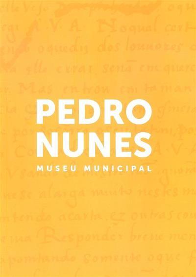Museu Municipal Pedro Nunes (coord. Pedro Sobral de Carvalho)