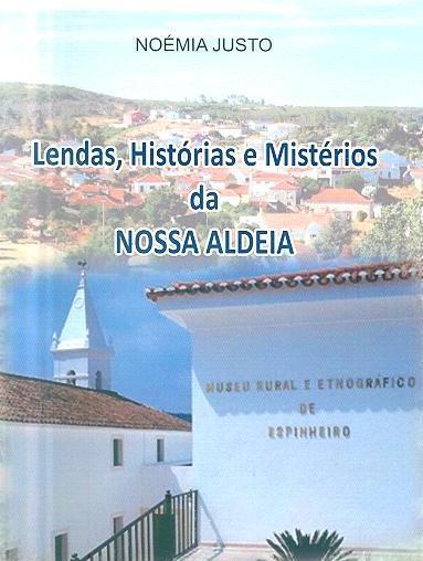 Lendas, histórias e mistérios da nossa aldeia (Noémia Justo)