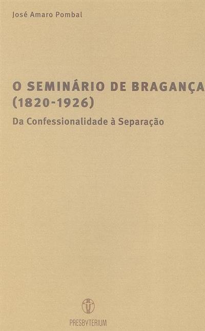O seminário de Bragança (1820-1926) (José Amaro Pombal)
