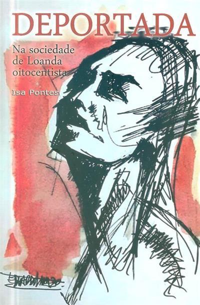 Deportada na sociedade de Loanda oitocentista (Isa Pontes)