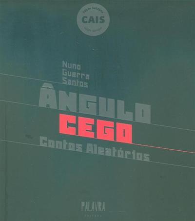 Ângulo cego (texto e fot. Nuno Guerra Santos)