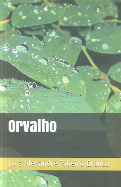 Orvalho (Luis Alexandre Ribeiro Branco)