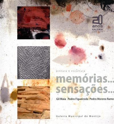 Memórias... sensações (Gil Maia, Pedro Figueiredo, Pedro Moreno Ramos)