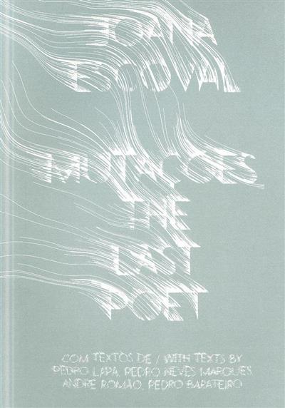 Mutações, the last poet (Joana Escoval)