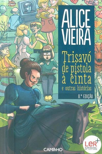 Trisavó de pistola à cinta e outras histórias (Alice Vieira)